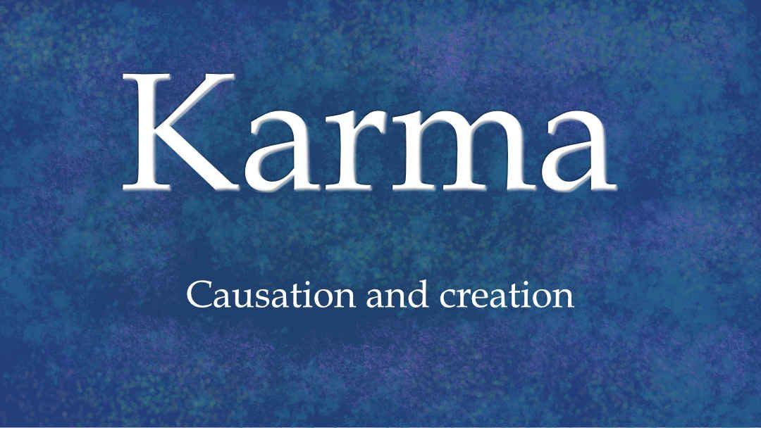 How meditation and karma create you